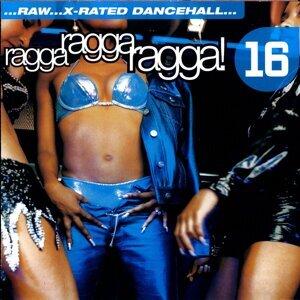 Ragga Ragga Ragga 16 アーティスト写真