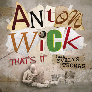 Anton WICK feat Evelyn Thomas