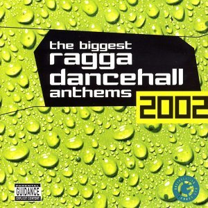The Biggest Ragga Dancehall Anthems 2002 アーティスト写真