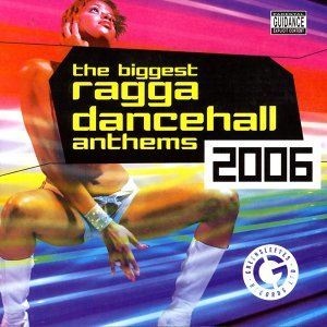 The Biggest Ragga Dancehall Anthems 2006 歌手頭像