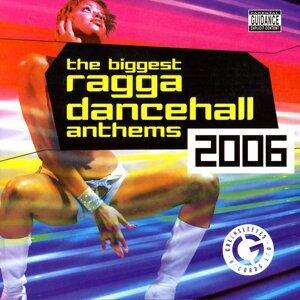 The Biggest Ragga Dancehall Anthems 2006 アーティスト写真