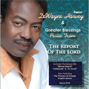 Pastor DeWayne Harvey & Greater Blessings Praise Team 歌手頭像