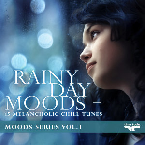 Rainy Day Moods - 15 melancholic Chill tunes - Moods Series 歌手頭像