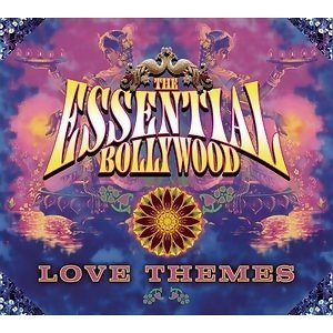 The Essential Bollywood Love Themes