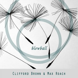 Clifford Brown & Max Roach 歌手頭像