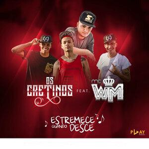 Os Cretinos Feat. MC WM Foto artis