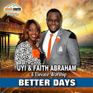 Uyi & Faith Abraham, Elevate Worship Foto artis