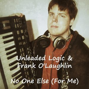 Unleaded Logic, Frank O'Laughlin Foto artis