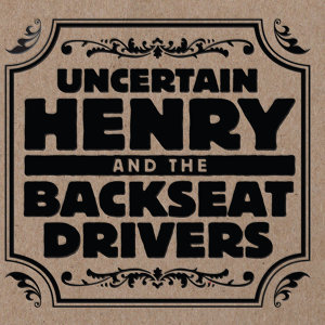 Uncertain Henry and the Backseat Drivers Foto artis