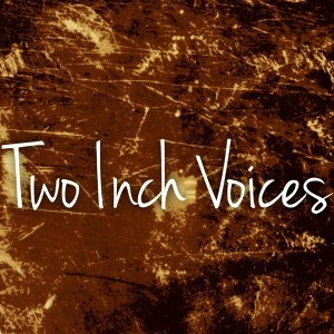 Two Inch Voices Foto artis
