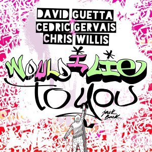 David Guetta, Chris Willis, Cedric Gervais