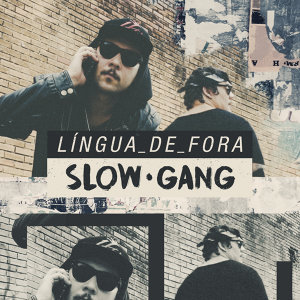Slow Gang Foto artis
