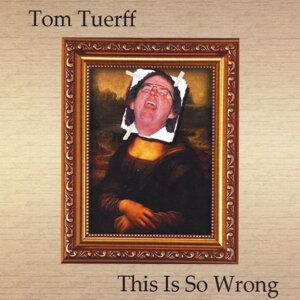 Tom Tuerff Foto artis