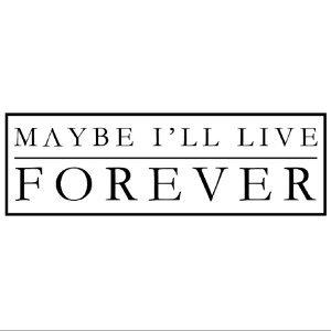 Maybe I'll Live Forever Foto artis