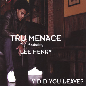 Tru Menace featuring Lee Henry Foto artis