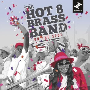 The Hot 8 Brass Band 歌手頭像