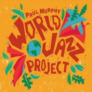 Paul Murphy World Jazz Project Foto artis