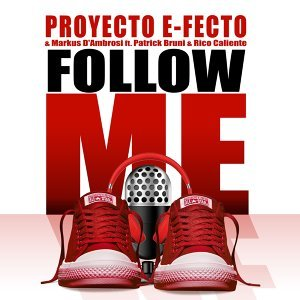 Proyecto E-Fecto & Markus D'Ambrosi feat. Patrick Bruni & Rico Caliente Foto artis