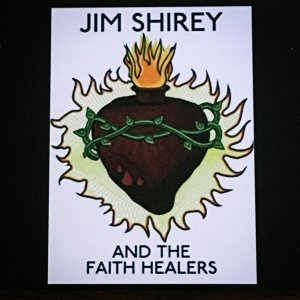 Jim Shirey and the Faith Healers Foto artis