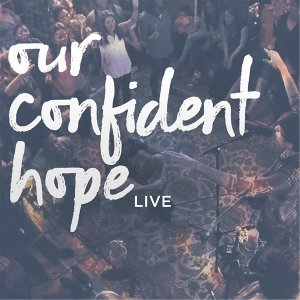 Our Confident Hope Foto artis