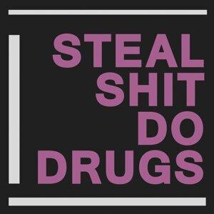Steal Shit Do Drugs Foto artis