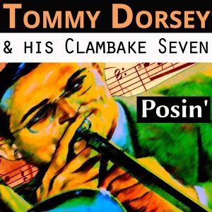 Tommy Dorsey & His Clambake Seven