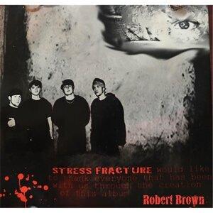 Robert Brown, Stress Fracture Foto artis