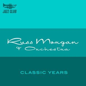 Russ Morgan & His Orchestra 歌手頭像