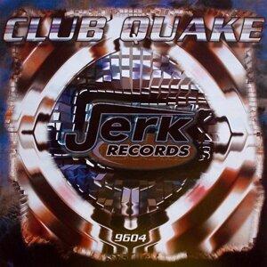 Club Quake Foto artis