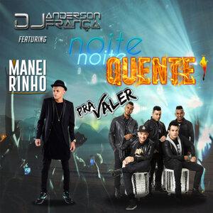 DJ Anderson França Feat. Grupo Pra Valer & Mc Maneirinho Foto artis