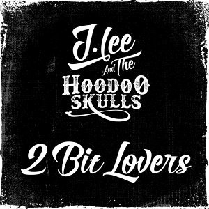 J Lee and the Hoodoo Skulls Foto artis