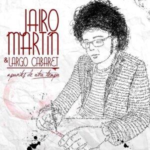 Jairo Martín, Largo Cabaret Foto artis