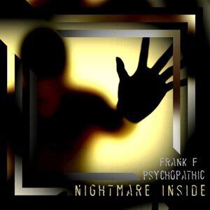 Psychopathic, Frank F Foto artis