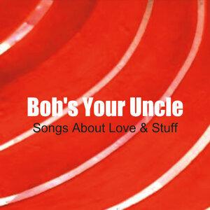 Bob's Your Uncle Foto artis