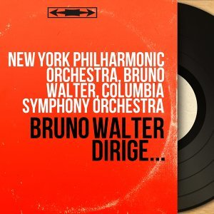 New York Philharmonic Orchestra, Bruno Walter, Columbia Symphony Orchestra Foto artis