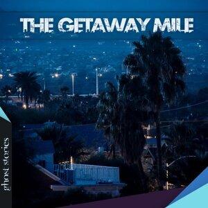 The Getaway Mile Foto artis