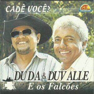 Duda & Duvalle, Os Falcões Foto artis