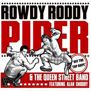 Rowdy Roddy Piper & the Queen St Band Foto artis