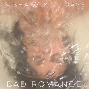 Nisha, Kill Dave Foto artis