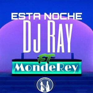 DJ Ray Feat. MondeRey Foto artis