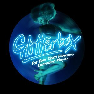 Glitterbox - For Your Disco Pleasure Extended Player Foto artis