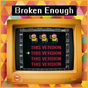 Broken Enough Foto artis