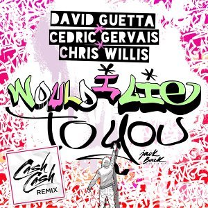 David Guetta & Cedric Gervais & Chris Willis Foto artis