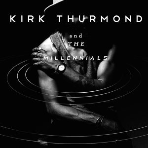 Kirk Thurmond & the Millennials Foto artis