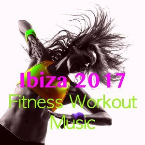 Ibiza Fitness Music Workout