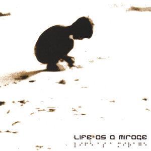 Life as a Mirage Foto artis