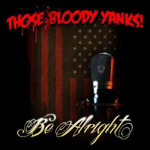 Those Bloody Yanks! Foto artis