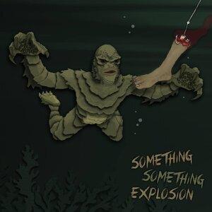 Something Something Explosion Foto artis