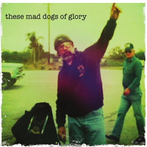 These Mad Dogs of Glory Foto artis