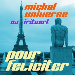 MiCHEL Universe, DJ Irituart Foto artis